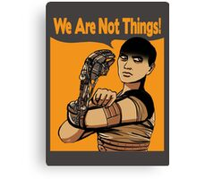 We Are Not Things Canvas Print