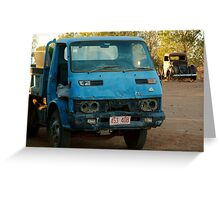 Take the good truck, it's registered. Greeting Card