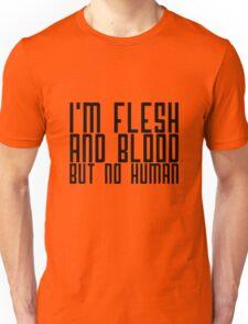 I'm flesh and blood, but not human Unisex T-Shirt