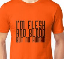I'm flesh and blood, but not human Unisex T-Shirt