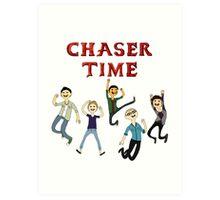 Chaser Time! Art Print