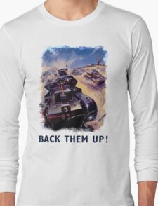 WW2 Propaganda Poster Reproduction - Back Them Up! Long Sleeve T-Shirt