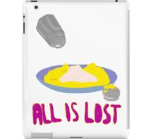 All is Lost iPad Case/Skin