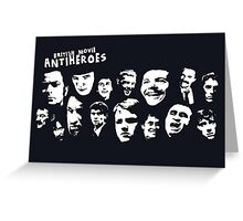 'ANTI-HEROES' Greeting Card