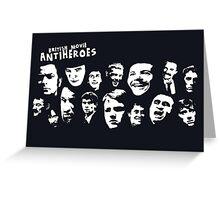 'ANTI-HEROES' Greeting Card