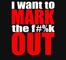 I Want to Mark the F Out Unisex T-Shirt