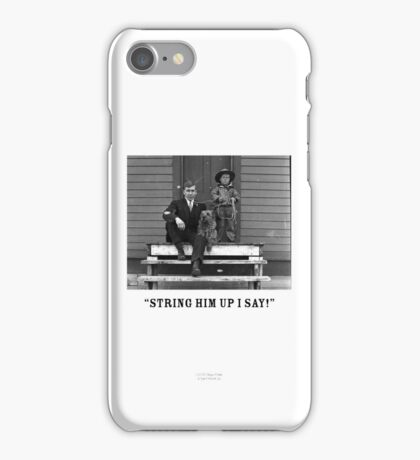 String Him Up I Say iPhone Case/Skin