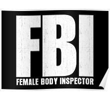 FBI Female Body Inspector Poster