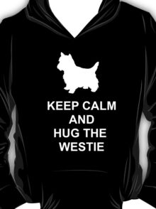 Keep Calm Westie Hoodie T-Shirt