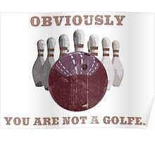 Obviously you are not a golfer Poster