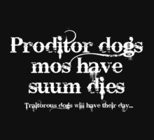 Traitorous Dogs... will have their day... by PETER CULLEY