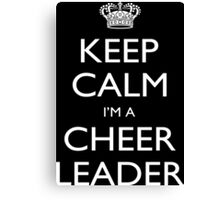 Keep Calm I'm A Cheer Leader - Custom Tshirt Canvas Print