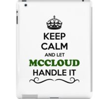 Keep Calm and Let MCCLOUD Handle it iPad Case/Skin