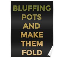 Bluffing Pots - Fold Poster