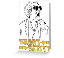 BTTF Great Scott Greeting Card