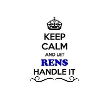 Keep Calm and Let RENS Handle it Photographic Print