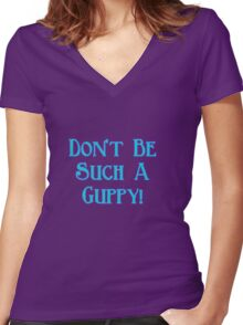 Don't Be Such A Guppy! Women's Fitted V-Neck T-Shirt