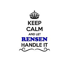 Keep Calm and Let RENSEN Handle it Photographic Print