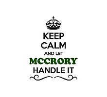 Keep Calm and Let MCCRORY Handle it Photographic Print