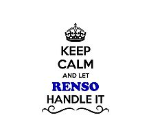 Keep Calm and Let RENSO Handle it Photographic Print