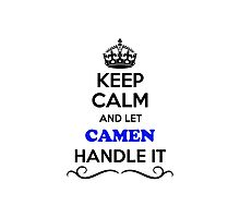 Keep Calm and Let CAMEN Handle it Photographic Print