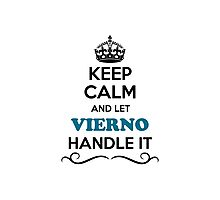 Keep Calm and Let VIERNO Handle it Photographic Print