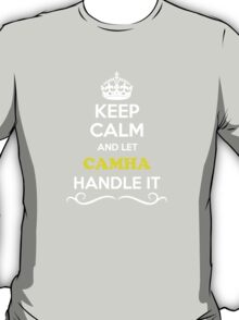 Keep Calm and Let CAMHA Handle it T-Shirt