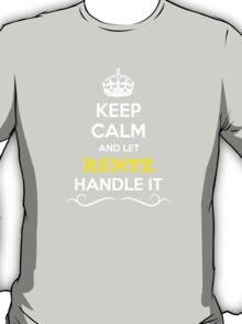 Keep Calm and Let RENTZ Handle it T-Shirt