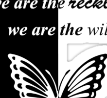 we are the reckless, we are the  wild  youth Sticker