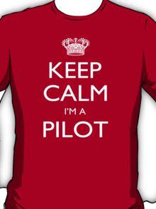 Keep Calm I'm A Pilot - Custom Tshirt T-Shirt