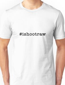 #ishootraw T-Shirt