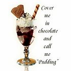Call Me Pudding - Greeting Card by taiche