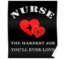 NURSE THE HARDEST JOB YOU'LL EVER LOVE Poster