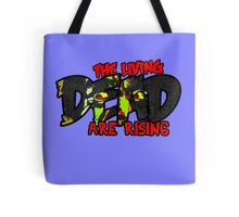 The Living Dead are Rising Tote Bag