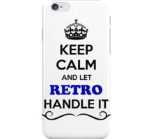 Keep Calm and Let RETRO Handle it iPhone Case/Skin