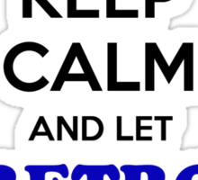 Keep Calm and Let RETRO Handle it Sticker
