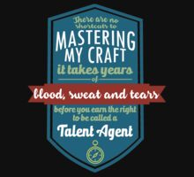 """""""There are no shortcuts to Mastering My Craft, it takes years of blood, sweat and tears before you earn the right to be called a Talent Agent"""" Collection #450218 by mycraft"""