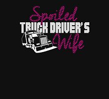 SPOILED TRUCK DRIVER'S WIFE Unisex T-Shirt