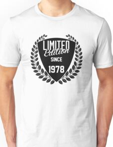LIMITED EDITION SINCE 1978 Unisex T-Shirt