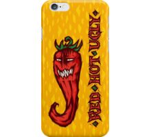 RED. HOT. UGLY. iPhone Case/Skin