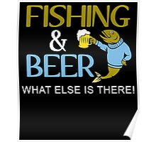 FISHING & BEER WHAT ELSE IS THERE Poster
