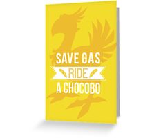 Save Gas Ride a Chocobo Greeting Card