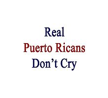 Real Puerto Ricans Don't Cry  by supernova23