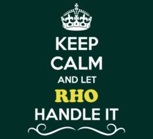 Keep Calm and Let RHO Handle it by gregwelch