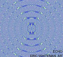 ECHO1 ERIC WHITEMAN  by ericwhiteman