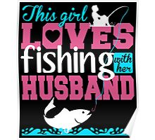 THIS GIRL LOVES FISHING WITH HER HUSBAND Poster