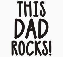 This Dad Rocks! by evahhamilton