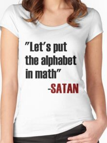 Let's Put The Alphabet In Math Said Satan Women's Fitted Scoop T-Shirt