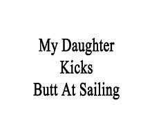 My Daughter Kicks Butt At Sailing  by supernova23