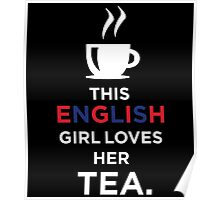 THIS ENGLISH GIRL LOVEES HER TEA Poster